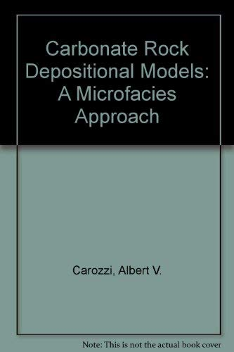 9780131143982: Carbonate Rock Depositional Models: A Microfacies Approach (Prentice Hall advanced reference series)