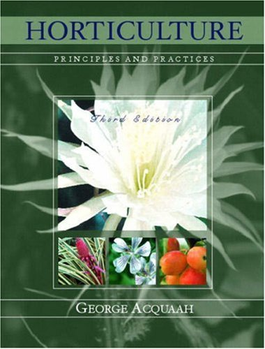 9780131144125: Horticulture: Principles and Practices (3rd Edition)