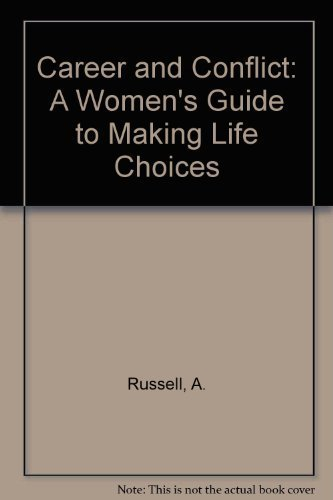 9780131145047: Career and Conflict: A Women's Guide to Making Life Choices