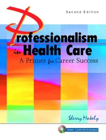 9780131145092: Professionalism in Health Care: A Primer for Career Success with CD (2nd Edition)