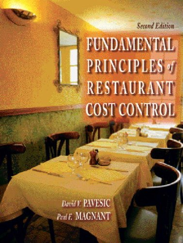 Fundamental Principles of Restaurant Cost Control with: David V. Pavesic,