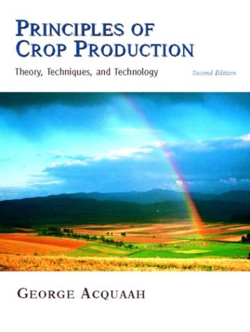 9780131145566: Principles of Crop Production: Theory, Techniques, and Technology (2nd Edition)
