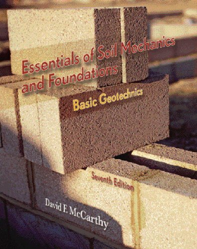 9780131145603: Essentials of Soil Mechanics and Foundations: Basic Geotechnics (7th Edition)