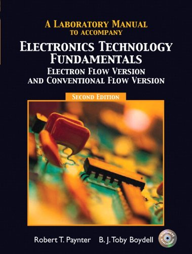 Laboratory Manual for Electronics Technology Fundamentals (Electron Flow version/Conventional ...
