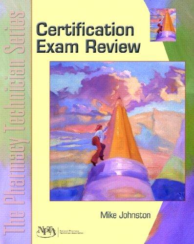 Certification Exam Review: The Pharmacy Technician Series: Johnston, Mike; NPTA
