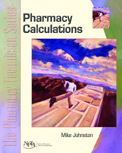 9780131147409: Pharmacy Calculations: The Pharmacy Technician Series