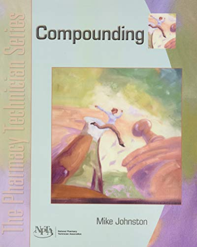 9780131147607: Compounding (Pharmacy Technician Series)