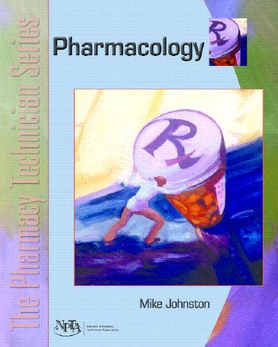 The Pharmacy Technician Series: Pharmacology: Mike Johnston, NPTA