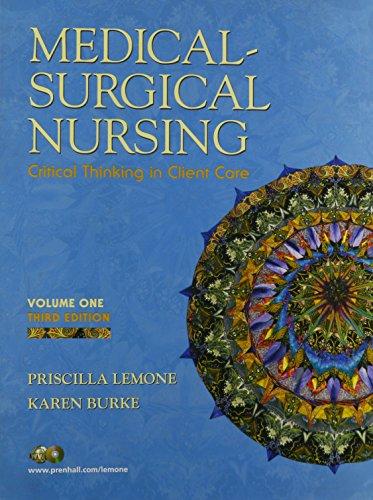 Medical Surgical Nursing: v. 1: Critical Thinking in Client Care (0131147684) by Priscilla LeMone; Karen M. Burke