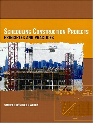 9780131148703: Scheduling Construction Projects: Principles and Practices (Pearson Construction Technology)