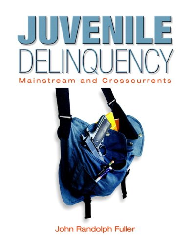 9780131149458: Juvenile Delinquency: Mainstream and Crosscurrents