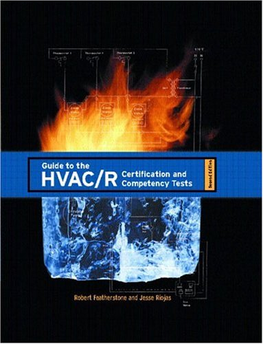 Guide to the HVAC/R Certification and Competency Tests (2nd Edition)