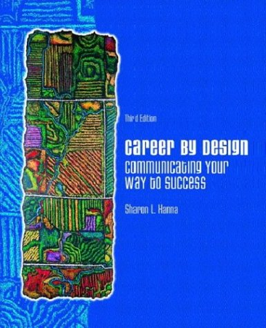 9780131149601: Career by Design: Communicating Your Way to Success (3rd Edition)