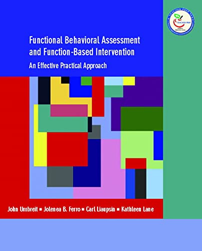 9780131149892: Functional Behavioral Assessment and Function-Based Intervention: An Effective, Practical Approach