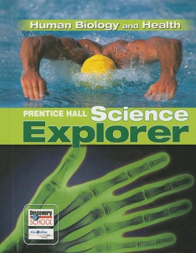 SCIENCE EXPLORER HUMAN BIOLOGY AND HEALTH STUDENT: PRENTICE HALL