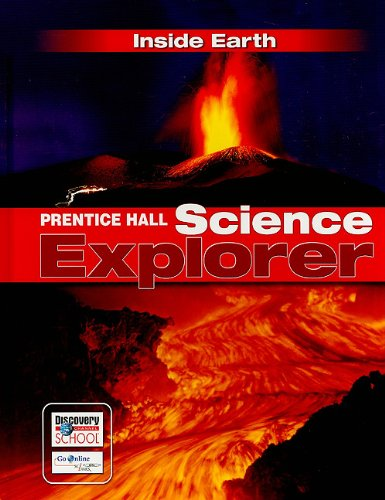9780131150911: PRENTICE HALL SCIENCE EXPLORER INSIDE EARTH STUDENT EDITION THIRD EDITION 2005