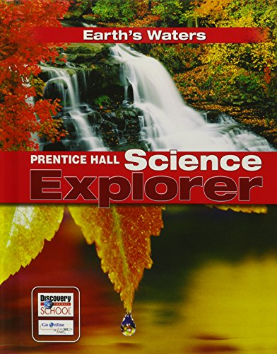 9780131150935: PRENTICE HALL SCIENCE EXPLORER EARTH'S WATERS STUDENT EDITION THIRD     EDITION 2005