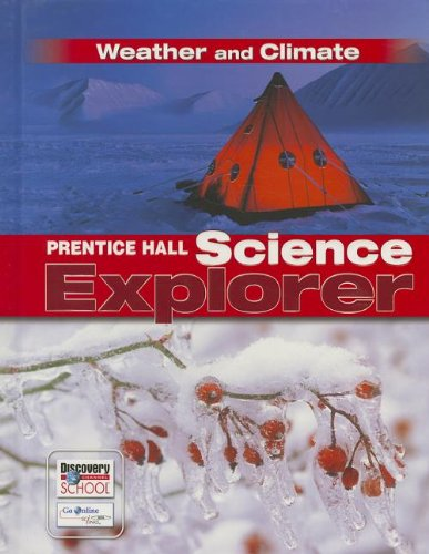 9780131150942: PRENTICE HALL SCIENCE EXPLORER WEATHER AND CLIMATE STUDENT EDITION      THIRD EDITION 2005