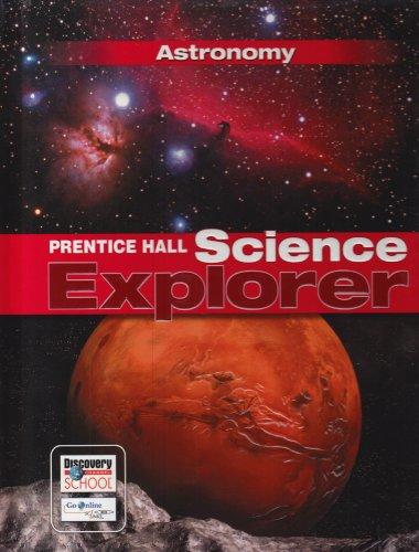 9780131150959: PRENTICE HALL SCIENCE EXPLORER ASTRONOMY STUDENT EDITION THIRD EDITION 2005