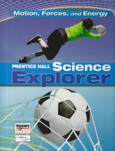9780131150997: PRENTICE HALL SCIENCE EXPLORER MOTION FORCES AND ENERGY STUDENT EDITION THIRD EDITION 2005