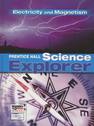 9780131151000: PRENTICE HALL SCIENCE EXPLORER ELECTRICITY AND MAGNETISM STUDENT EDITION THIRD EDITION 2005