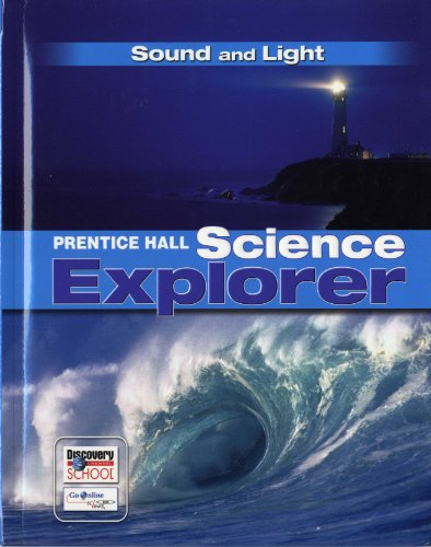 9780131151017: PRENTICE HALL SCIENCE EXPLORER SOUND AND LIGHT STUDENT EDITION THIRD EDITION 2005