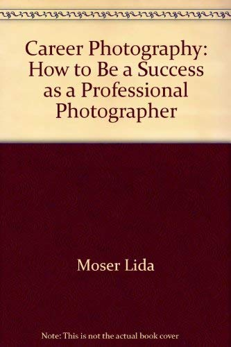 9780131151055: Career Photography: How to Be a Success as a Professional Photographer
