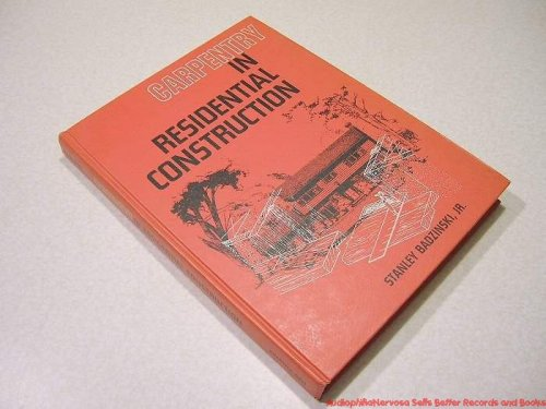 9780131152045: Carpentry in Residential Construction
