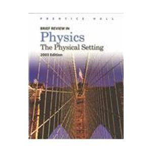9780131152342: Brief Review in Physics 2003: The Physical Setting
