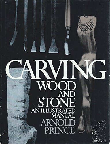 9780131153110: Carving Wood and Stone: An Illustrated Guide