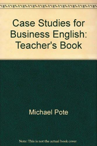 9780131154780: Case Studies for Business English: Teacher's Book