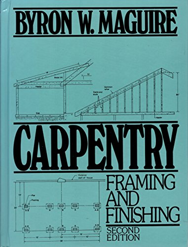 9780131154940: Carpentry: Framing and Finishing