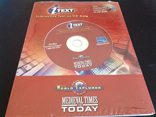 9780131159723: WORLD EXPLORER: MEDIEVAL TIMES TO TODAY ITEXT CD-ROM THIRD EDITION 2003