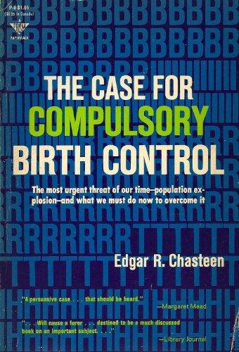 9780131159983: The Case For Compulsory Birth Control