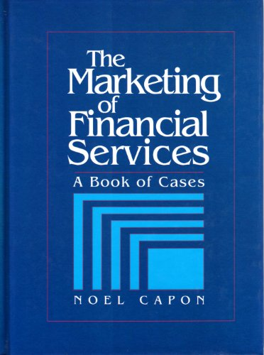 9780131162945: The Marketing of Financial Services: A Book of Cases