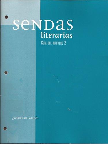 Sendas Literarias (GUIA DEL MAESTRO 2): Gabriel M. Valdes