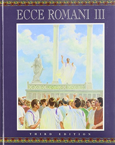 9780131163874: Ecce Romani III: A Latin Reading Program; From Republic to Empire( 3rd. edition)