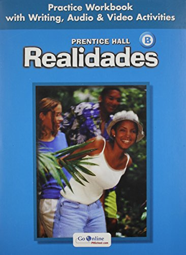 PRENTICE HALL SPANISH:REALIDADES PRACTICE WORKBOOK/WRITING LEVEL B: HALL, PRENTICE