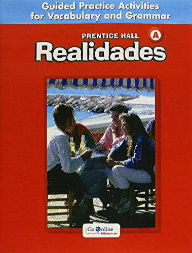 9780131164727: Prentice Hall Realidades: Guided Practice Activities for Vocabulary and Grammar
