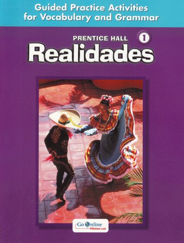 9780131164741: PRENTICE HALL REALIDADES LEVEL 1 GUIDED PRACTICE ACTIVIITIES FOR VOCABULARY AND GRAMMAR 2004C