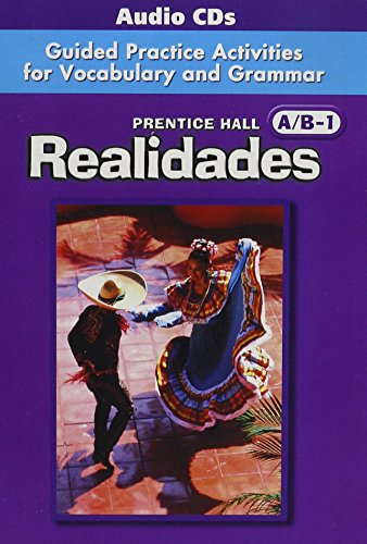9780131165434: PRENTICE HALL REALIDADES A/B/1 GUIDED PRACTICE ACTIVITIES FOR           VOCABULARY AND GRAMMAR AUDIO CD PACKAGE 2004C