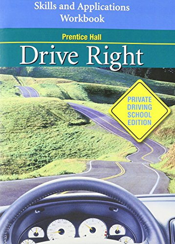 9780131171046: DRIVE RIGHT PRIVATE DRIVING SCHOOL EDITION SKILLS AND APPLICATIONS      WORKBOOK 2005C