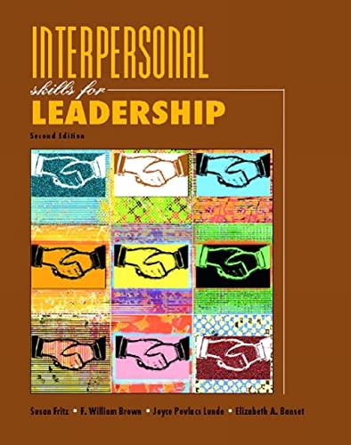 Interpersonal Skills For Leadership: Susan M Fritz