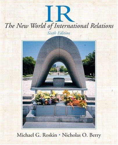 IR: The New World of International Relations: Michael G. Roskin,