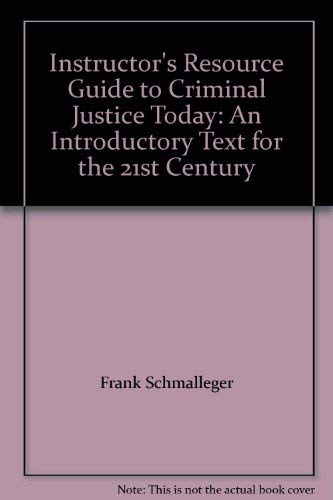 9780131174597: Instructor's Resource Guide to Criminal Justice Today: An Introductory Text for the 21st Century