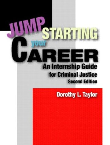 9780131175778: Jumpstarting Your Career: An Internship Guide for Criminal Justice (2nd Edition)