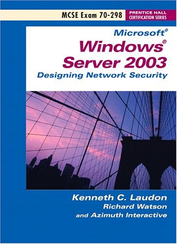 9780131176706: Windows Server 2003: Designing Network Security (Exam 70-298) (Windows Server 2003 Certification Series)