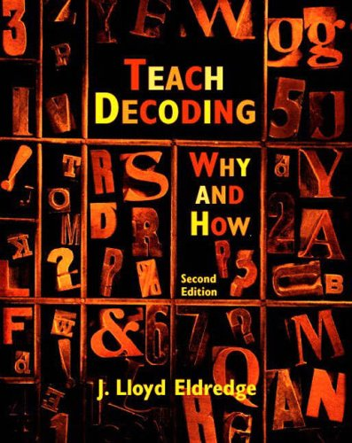9780131176850: Teach Decoding: Why and How