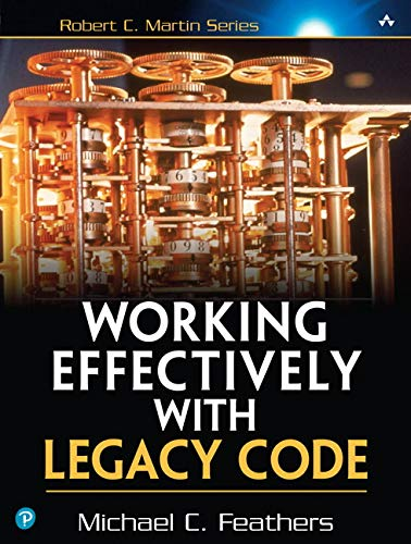 9780131177055: Working Effectively with Legacy Code (Robert C Martin)