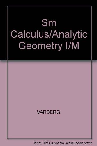 Sm Calculus/analytic Geometry I/M: VARBERG